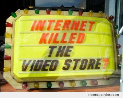 Internet-Killed-The-Video-Store