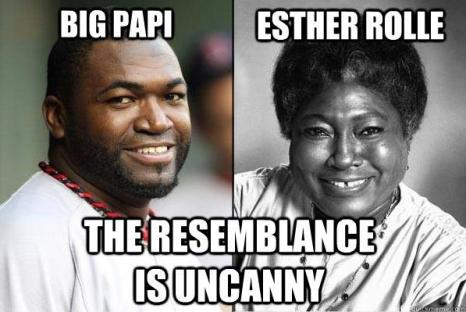 Big Papi - Esther Rolle