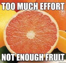 grapefruit too much effort