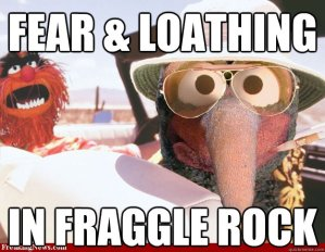 Fear and Loathing Fraggle Rock