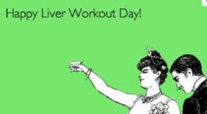 Happy Liver Workout Day